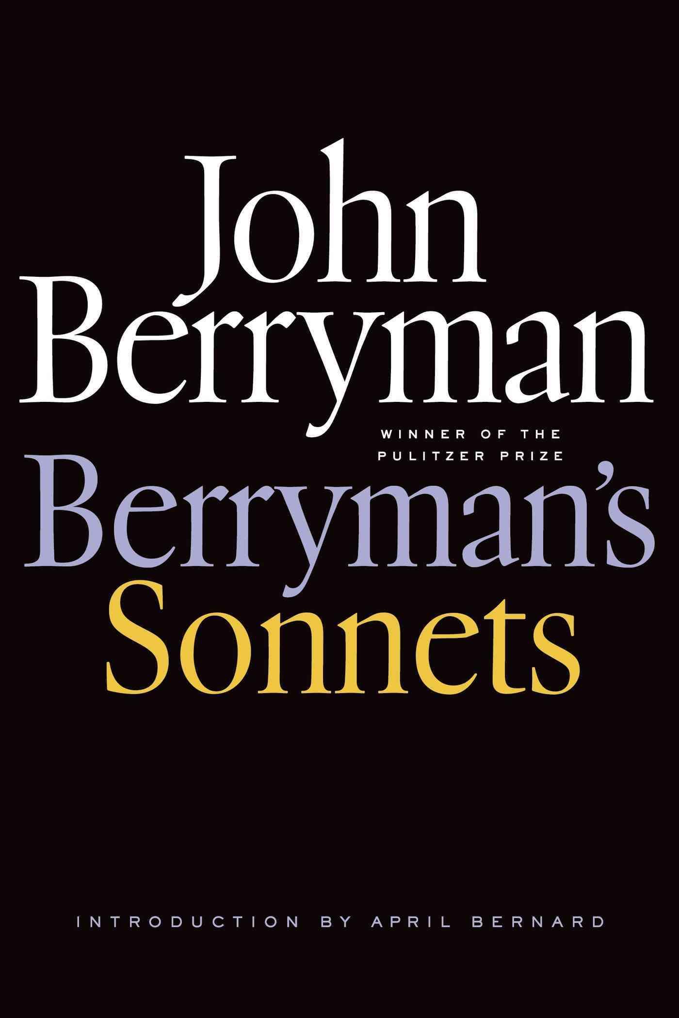 Berryman's Sonnets By Berryman, John/ Swift, Daniel (EDT)/ Bernard, April (INT)