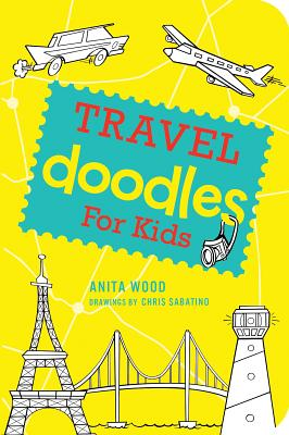 Travel Doodles for Kids By Wood, Anita