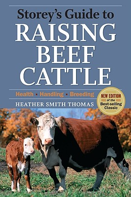 Storey's Guide to Raising Beef Cattle By Thomas, Heather Smith